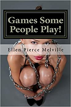 Games Some People Play!: Like When You're Tied-Up Bare-Ass