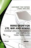 MIMO-OFDM for LTE, WiFi and WiMAX: Coherent versus Non-coherent and Cooperative Turbo Transceivers ebook download