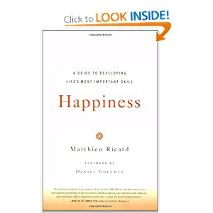 Happiness: A Guide to Developing Life's Most Important Skill - Matthieu Ricard