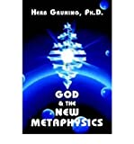 img - for [God and the New Metaphysics] (By: Herb Gruning) [published: August, 2007] book / textbook / text book