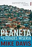 Planeta de ciudades miseria / Planet of Slums (Spanish Edition) (8495440962) by Davis, Mike