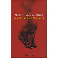 Les coqs et les vautours - Albert-Paul Granier