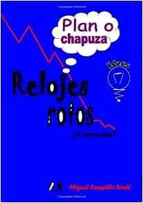 Relojes Rotos (Spanish Edition): Miguel Campillo Tornil: 9781447803119