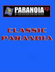 Paranoia Flashbacks (Paranoia Xp) by Paul Baldowski, Edward S. Bolme, Greg Costikyan and John M. Ford