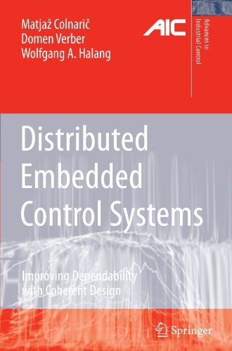Distributed Embedded Control Systems: Improving Dependability with Coherent Design (Advances in Industrial Control) PDF
