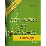 Des id�es et des mots / Corrig� / 1re ann�e du 2e cycle du secondaire (Des id�es et des mots)by Michel David