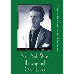 Such, Such Were the Joys and Other Essays - George Orwell