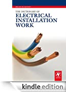 The Dictionary of Electrical Installation Work [Edizione Kindle]
