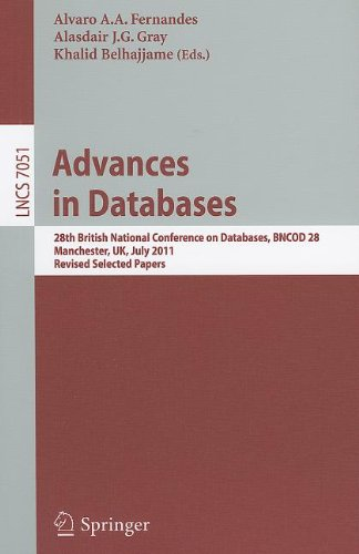 Advances in Databases: 28th British National Conference on Databases, BNCOD 28, Manchester, UK, July 12-14, 2011, Revised Selected Papers