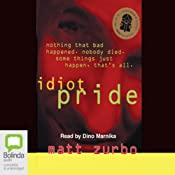 Idiot Pride | [Matt Zurbo]