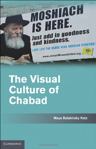The Visual Culture of Chabad, Maya Balakirsky Katz