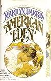 American Eden (0312910010) by Harris, Marilyn