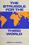 The Struggle for the Third World: Soviet Debates and American Options