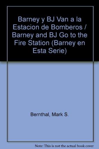 Barney y BJ Van a la Estacion de Bomberos / Barney and BJ Go to the Fire Station (Barney en Esta Serie)