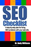 An SEO Checklist: A step-by-step plan for fixing SEO problems with your web site (Webmaster Series) (Volume 2)