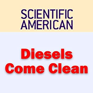 Diesels Come Clean: Scientific American | [Steven Ashley, Scientific American]