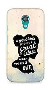 AMEZ a good idea becomes a great idea when you let it out Back Cover For Motorola Moto G2