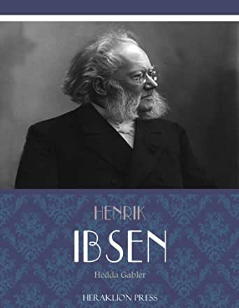 hedda gablers motivation Free essay: henrik ibsen's hedda gabler introduces its audience to a  of  hedda presents her as a petty and frivolous woman whose sole motivation is to  seek.