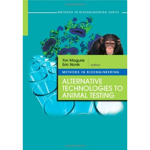 Animal Test Reviews. Methods in Bioengineering: Alternative Technologies to Animal Testing Tim Maguire and Eric Novik, quot;Methods in Bioengineering: Alternative Technologies to