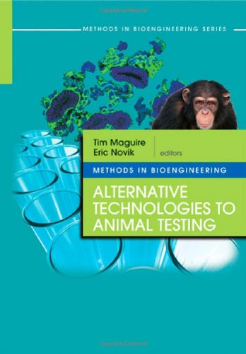 Methods In Bioengineering: Alternative Technologies To Animal Testing (The Artech House Methods In Bioengineering)