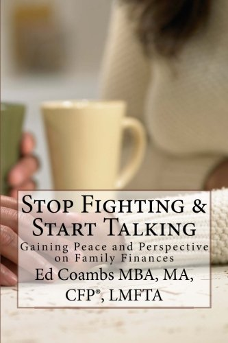 Stop Fighting & Start Talking: Gaining Peace and Perspective on Family Finances