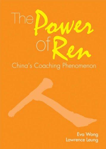 The Power of Ren: China's Coaching Phenomenon