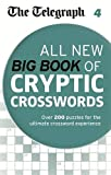 THE TELEGRAPH The Telegraph: All New Big Book of Cryptic Crosswords 4 (The Telegraph Puzzle Books)