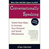 Conversationally Speaking: Tested New Ways to Increase Your Personal and Social Effectiveness (Paperback) By Alan Garner          Buy new: $9.57 133 used and new from $1.88     Customer Rating: