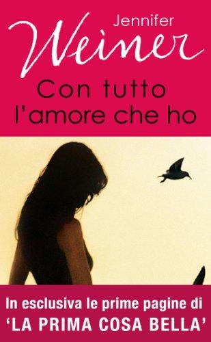 Jennifer Weiner - Con tutto l'amore che ho (2013)