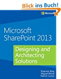 Microsoft� SharePoint� 2013: Designing and Architecting Solutions: Microsoft Sharepoint 2013