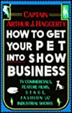 How to Get Your Pet into Show Business