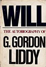 Will : the autobiography of G. Gordon Liddy.