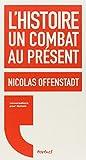echange, troc Nicolas Offenstadt - L'histoire, un combat au présent