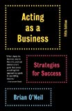 Acting as a Business, Fifth Edition: Strategies for Success (Vintage)