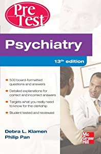 Psychiatry PreTest Self-Assessment And Review, Thirteenth Edition (PreTest Clinical Medicine)