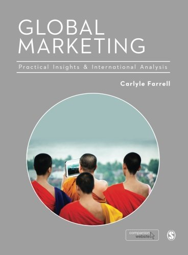 Global Marketing: Practical Insights and International Analysis, by Carlyle Farrell