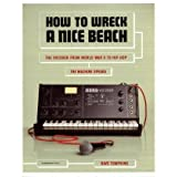 How to Wreck a Nice Beachby Dave Tompkins
