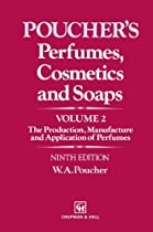 Perfumes, Cosmetics and Soaps: Volume II The Production, Manufacture and Application of Perfumes (Population and Community Biology (Chapman & Hall))