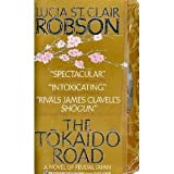 The Tokaido Road: A Novel of Feudal Japan (034535639X) by Lucia St. Clair Robson