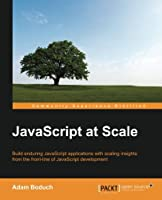 JavaScript at Scale Front Cover
