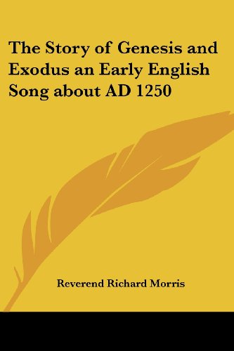 The Story of Genesis and Exodus an Early English Song about AD 1250