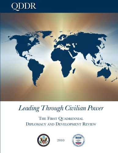 Leading Through Civilian Power: The First Quadrennial Diplomacy and Development Review