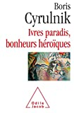 """Afficher """"Ivres paradis, bonheurs héroïques"""""""