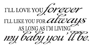 I'LL LOVE YOU FOREVER, I'LL LIKE YOU FOR ALWAYS VINYL DECAL