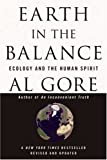 Earth in the Balance: Ecology and the Human Spirit (1594866376) by Gore, Al