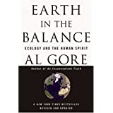 Earth in the Balance: Ecology and the Human Spirit ~ Al Gore