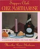 Supper Club: Chez Martha Rose (0689119909) by Shulman, Martha Rose