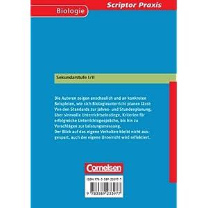 Scriptor Praxis: Biologie unterrichten: planen, durchführen, reflektieren: Sekundarstufe I und II.