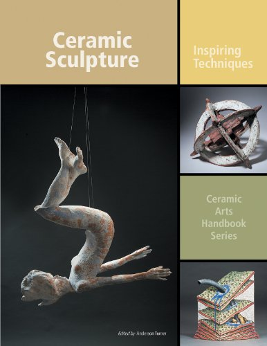 Ceramic Sculpture: Inspiring Techniques (Ceramic Arts Handbook) by American Ceramic Society