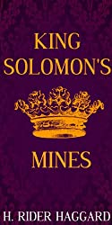 KING SOLOMON'S MINES- (Annotated) (English Edition)